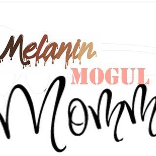 # MelaninMogulMommy Inaugural