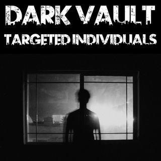Dark Vault: Targeted Individuals