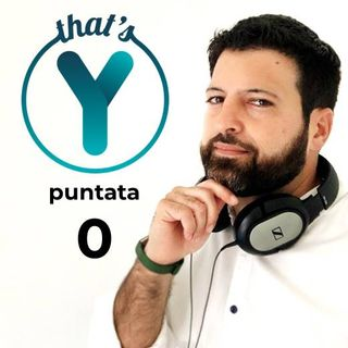 That'sY Puntata 0