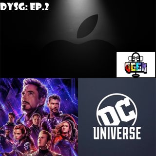 Episode 2 (Apple Event; Avengers: Endgame Runtime; DC Universe)