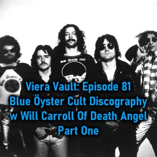 Episode 81: Blue Öyster Cult Discography With Will Carroll Of Death Angel Part One