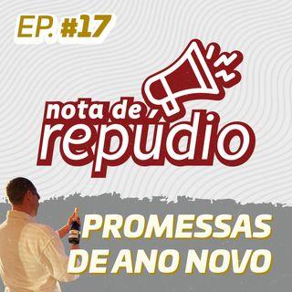 #17 Especial: Promessas de Ano Novo