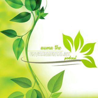 auma the environmentalist podcast