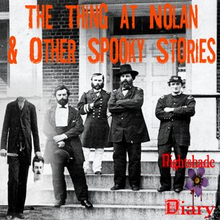 The Thing at Nolan and Other Spooky Stories | Podcast