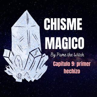 Chisme Mágico Con Pame Cap 9: Mi Primer Hechizo