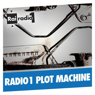 RADIO1 PLOT MACHINE del 18/09/2017 - APRI IL LIBRO E,MENTRE LO FACEVA...