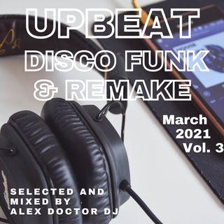 #105 - Upbeat Disco Funk & Remake - March 2021 - vol.3