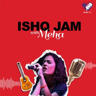 Ishq Jam with Meha