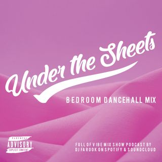 Full of Vibe #06 - Under the Sheets - Bedroom Dancehall Mix