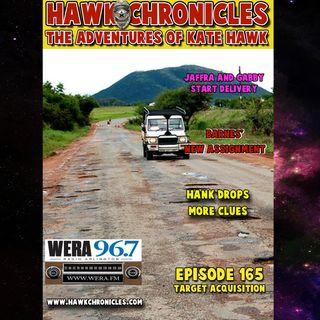 """Episode 165 Hawk Chronicles """"Target Acquisition"""""""
