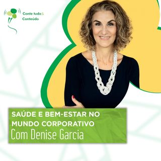 Episódio 35 - Meditar, Inspirar e Viver Melhor - Denise Garcia em entrevista a Márcio Martins