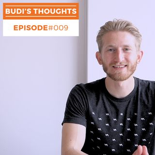 Budi's Thoughts #009: Staying Focused, Improving Your Sleep & How To Handle Music Videos