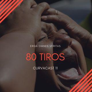 CurvaCAST 11 - 80 Tiros