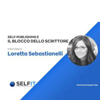 Selfit Summit - Self-Publishing e il Blocco dello Scrittore - A cura di Loretta Sebastianelli