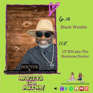 Ep 15 Black Wealth