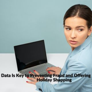 WHY DATA IS A KEYY TO PREVENT FRAUD AND OFFERING FRICTIONS