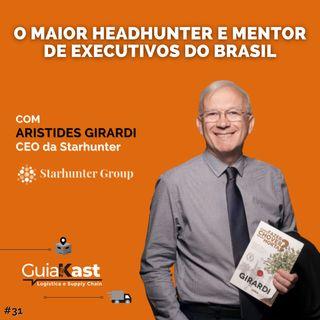 Aristides Girardi - O maior Headhunter e mentor de executivos do Brasil