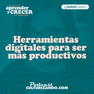E25 • Herramientas digitales para ser más productivos • Marketing y Productividad • Culturizando