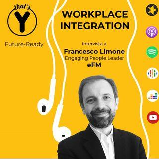 """Workplace Integration"" con Francesco Limone eFM [Future-Ready]"