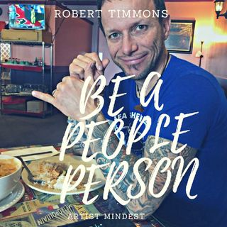 Episode 13 - Be A People Person