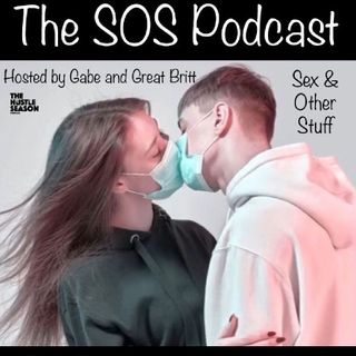 THS Presents: The SOS Podcast w/ Gabe & Great Britt Ep. 3 Quarantine Style