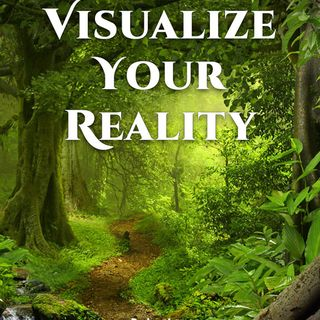 Episode 58 - Visualize your reality - 3-28-21 - Edward and Anne Kjos