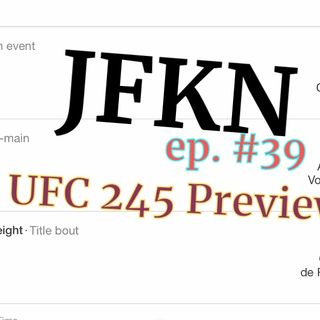 Jon Fitch Knows Nothing: UFC 245 Preview