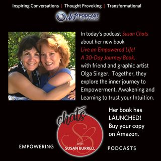 "Susan chats  about her new book ""Live An Empowered Life: A 30 Day Journey"" with friend and graphic artist, Olga Singer"