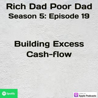 Rich Dad Poor Dad | S5 - E19 | Building Excess Cash-flow