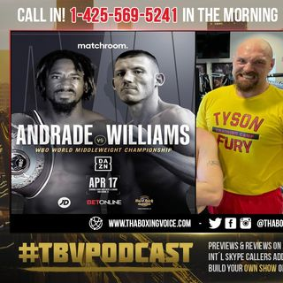 ☎️Tyson Fury Fight Ready😱Eddie Hearn MAD @ John Fury😠Andrade vs Williams April 17th🤷🏽‍♂️
