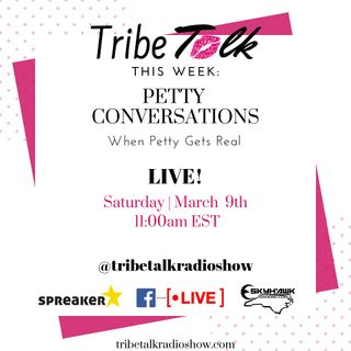 Episdode 13 - TribeTalk Radio Show - Petty Conversations