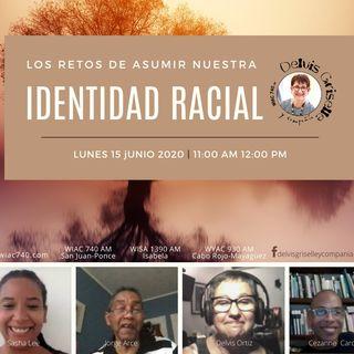 Asumir nuestra identidad racial
