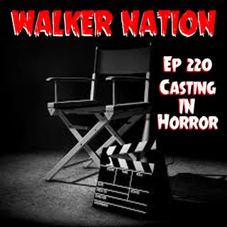 "Ep 220 ""Casting in Horror"""