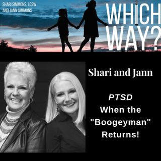 PTSD - When the Boogeyman Returns!