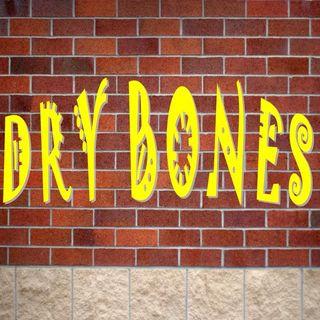 DRY BONES - pt1 - Dry Bones