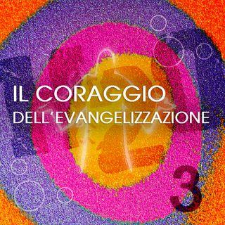 3. Il coraggio dell'evangelizzazione