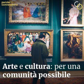 S02E03 - Arte e cultura: per una comunità possibile