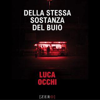 Ep. 8 - Della stessa sostanza del buoio - Luca Occhi