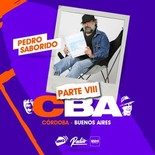 Pedro Saborido / Córdoba y Buenos Aires - Parte VIII
