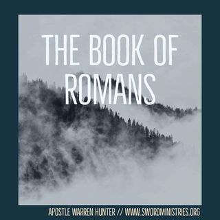 Episode 12 - Romans 2 ;6-11 wrath or immortality