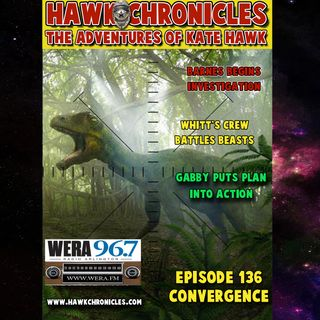 "Episode 136_Hawk Chronicles ""Convergence"""