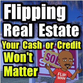 Live Show #74 | Flipping Houses Flippinar: House Flipping With No Cash or Credit 10-18-2018