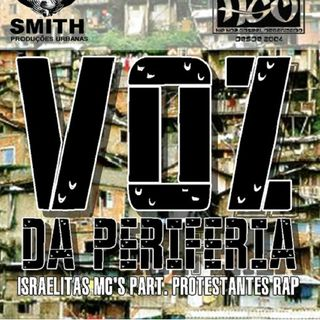 Israelitas Mc's - Voz da periferia (Part. Protestantes Rap)