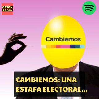 #OrsonRadio - Cambiemos: una estafa electoral…