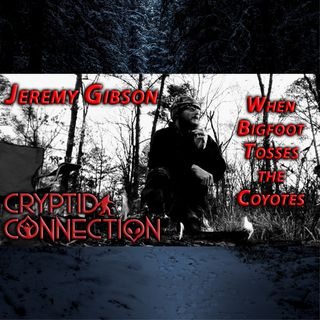 Episode 13 Jeremy Gibson Bigfoot tossed the coyotes