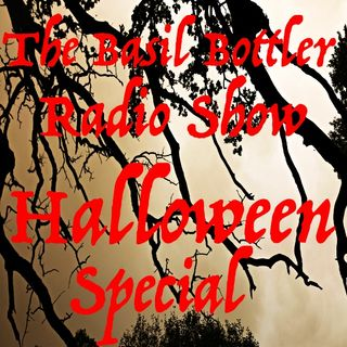 The Basil Bottler Radio Show - Halloween Special Part 2