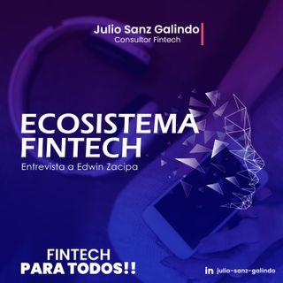 Ecosistema Fintech - Entrevista a Edwin Zacipa