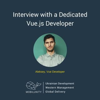 The Interview with a Dedicated Vue.js Developer