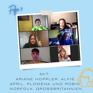 #19 Ariane, Alfie, Plomena, April und Robin