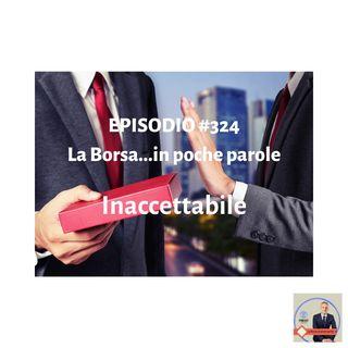 Episodio 324 - La Borsa...in poche parole - L'informazione finanziaria in un pratico formato